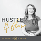 Hustle & Flow with Heather Hubbard show