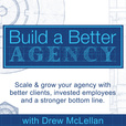 Build a Better Agency Podcast show