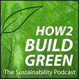 How 2 Build Green: The Sustainability Podcast show