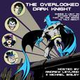 The Overlooked Dark Knight show