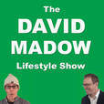 The David Madow Lifestyle Show - Health - Weight Loss - Exercise - Self Help show