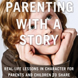 Parenting with a Story Podcast show