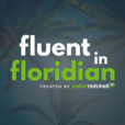 Fluent in Floridian show