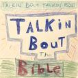 Talkin' Bout Talkin' Bout Talkin' Bout the Bible show