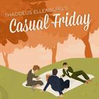 Thaddeus Ellenburg's Casual Friday show