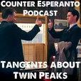Counter Esperanto Podcast: Tangents About Twin Peaks show