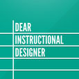 Dear Instructional Designer show