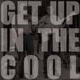 Get Up in the Cool show