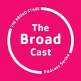 The Broad Cast show