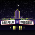 Los Feliz: The Podcast show