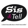 Sis & Tell show