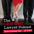 The Gen Why Lawyer Podcast: Inspiration, Growth, and Tactics for Millennial Lawyers and Attorney Entrepreneurs show