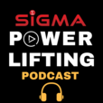Sigma Powerlifting Podcast show