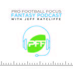 PFF Fantasy Football Podcast with Jeff Ratcliffe show