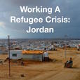 Working A Refugee Crisis: Jordan show