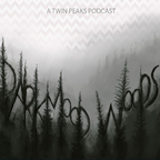 Dark Mood Woods: A Twin Peaks Podcast show