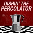 Dishin' The Percolator: A Twin Peaks Podcast show