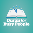 Quran For Busy People: Weekly insights into the simple beauty and spiritual depth of Islam – from the inside-out show