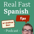 The Real Fast Spanish Tips Podcast show