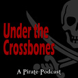 Under the Crossbones The Pirate Podcast show