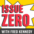 Issue Zero with Fred Kennedy show