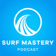 PODCAST - SURF MASTERY show