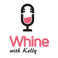 Whine With Kelly show