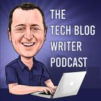 The Tech Blog Writer Podcast - Daily Tech Podcast. Interviews with Tech Leaders, CEOs and Entrepreneurs. show