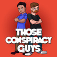 Those Conspiracy Guys show
