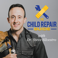 The Child Repair Guide with Dr. Steve Silvestro show