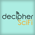 decipher SciFi : the show about how and why show