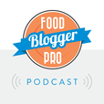 The Food Blogger Pro Podcast show