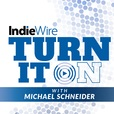 IndieWire's Turn It On show