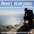 Create Your Life Series with Kevin Y. Brown |  Millennial Success Hacks show