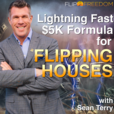 The Lightning Fast $5K Formula Podcast for Flipping Houses show
