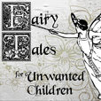 Fairy Tales for Unwanted Children show