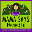 Mama Says Namaste Podcast show