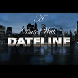 A Date With Dateline show