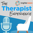 The Therapist Experience Podcast by Brighter Vision: Marketing & Business Lessons for Therapists, Counselors, Psychologists & Coaches in Private Practice show