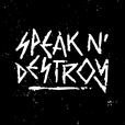 Speak N' Destroy show