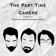 The Part Time Gamers show
