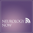 Neurology Now - Neurology Now Podcast show