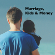 Marriage, Kids and Money Podcast show