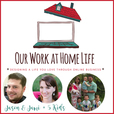 Our Work at Home Life with Jason and Jami: Online Business   Blogging   Working from Home show