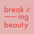 Breaking Beauty Podcast show
