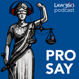 Law360's Pro Say show