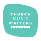 Church Music Matters Podcast show
