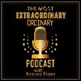 The Most Extraordinary Ordinary Podcast show