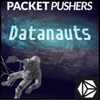 Packet Pushers - Datanauts show