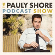 The Pauly Shore Podcast Show show